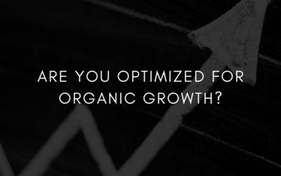 Are you Optimized for Organic Growth?