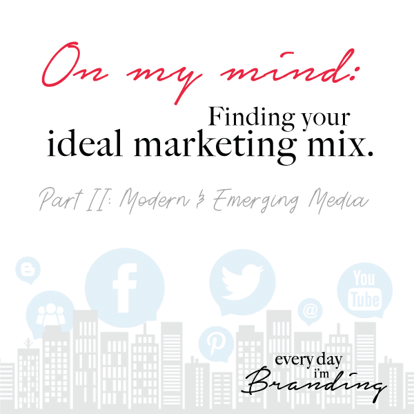 How to Find your Ideal Marketing Mix II – Everyday I'm Branding