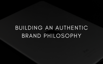 Building an Authentic Brand Philosophy