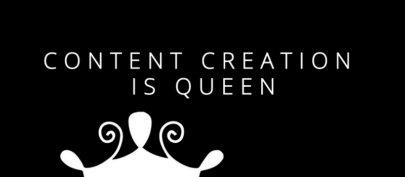 Content Creation is Queen