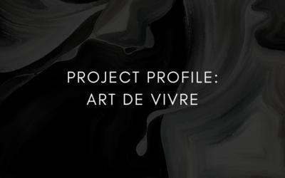 Project Profile: Art de Vivre