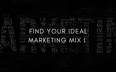 How to Find your Ideal Marketing Mix – Part I